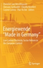 "Energiewende ""Made in Germany"" : Low Carbon Electricity Sector Reform in the European Context - Book"