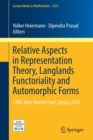 Relative Aspects in Representation Theory, Langlands Functoriality and Automorphic Forms : CIRM Jean-Morlet Chair, Spring 2016 - Book