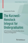 The Kurzweil-Henstock Integral for Undergraduates : A Promenade Along the Marvelous Theory of Integration - Book