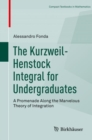 The Kurzweil-Henstock Integral for Undergraduates : A Promenade Along the Marvelous Theory of Integration - eBook