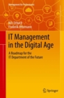IT Management in the Digital Age : A Roadmap for the IT Department of the Future - Book