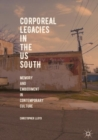 Corporeal Legacies in the US South : Memory and Embodiment in Contemporary Culture - eBook