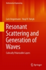 Resonant Scattering and Generation of Waves : Cubically Polarizable Layers - eBook