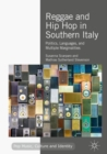 Reggae and Hip Hop in Southern Italy : Politics, Languages, and Multiple Marginalities - eBook