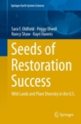 Seeds of Restoration Success : Wild Lands and Plant Diversity in the U.S. - Book