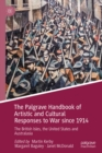 The Palgrave Handbook of Artistic and Cultural Responses to War since 1914 : The British Isles, the United States and Australasia - eBook