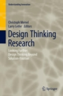 Design Thinking Research : Looking Further: Design Thinking Beyond Solution-Fixation - Book