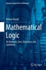 Mathematical Logic : On Numbers, Sets, Structures, and Symmetry - eBook