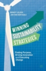 Winning Sustainability Strategies : Finding Purpose, Driving Innovation and Executing Change - eBook
