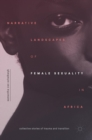 Narrative Landscapes of Female Sexuality in Africa : Collective Stories of Trauma and Transition - Book