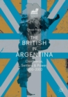 The British in Argentina : Commerce, Settlers and Power, 1800-2000 - Book
