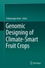 Genomic Designing of Climate-Smart Fruit Crops - eBook