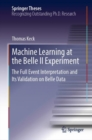 Machine Learning at the Belle II Experiment : The Full Event Interpretation and Its Validation on Belle Data - eBook