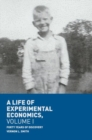 A Life of Experimental Economics, Volume I : Forty Years of Discovery - eBook
