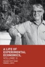 A Life of Experimental Economics, Volume II : The Next Fifty Years - Book