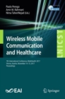 Wireless Mobile Communication and Healthcare : 7th International Conference, MobiHealth 2017, Vienna, Austria, November 14-15, 2017, Proceedings - eBook