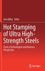 Hot Stamping of Ultra High-Strength Steels : From a Technological and Business Perspective - Book