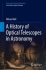 A History of Optical Telescopes in Astronomy - eBook