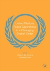United Nations Peace Operations in a Changing Global Order - Book