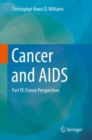 Cancer and AIDS : Part IV: Future Perspectives - Book