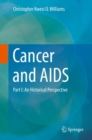 Cancer and AIDS : Part I: An Historical Perspective - Book