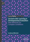 Second-order Learning in Developmental Evaluation : New Methods for Complex Conditions - eBook