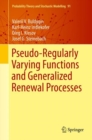 Pseudo-Regularly Varying Functions and Generalized Renewal Processes - eBook