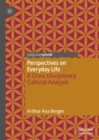 Perspectives on Everyday Life : A Cross Disciplinary Cultural Analysis - eBook