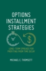 Options Installment Strategies : Long-Term Spreads for Profiting from Time Decay - eBook