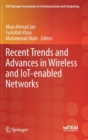 Recent Trends and Advances in Wireless and IoT-enabled Networks - Book