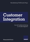 Customer Integration : Von der Kundenorientierung zur Kundenintegration - eBook