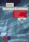 Business E-volution : Das E-Business-Handbuch Organisation - Marketing - Finanzen - Projekt-Management - eBook