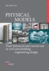 Physical Models in Civil and Building Engineering : Their History and Current Use - Book