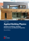 Applied Building Physics : Ambient Conditions, Building Performance and Material Properties - eBook