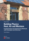 Building Physics - Heat, Air and Moisture : Fundamentals and Engineering Methods with Examples and Exercises - eBook