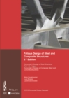 Fatigue Design of Steel and Composite Structures : Eurocode 3: Design of Steel Structures, Part 1 - 9 Fatigue; Eurocode 4: Design of Composite Steel and Concrete Structures - eBook