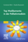 Top Medikamente in der Palliativmedizin - eBook