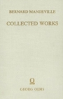 Collected Works : Volume III -- The Fable of the Bees: or, Private Vices, Publick Benefits. Enlarged with many additions - Book