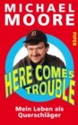 Here Comes Trouble - eBook