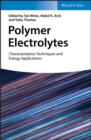 Polymer Electrolytes : Characterization Techniques and Energy Applications - Book
