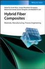 Hybrid Fiber Composites : Materials, Manufacturing, Process Engineering - Book