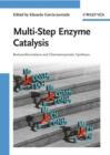 Multi-Step Enzyme Catalysis : Biotransformations and Chemoenzymatic Synthesis - eBook