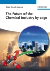 The Future of the Chemical Industry by 2050 - eBook