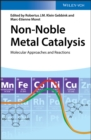 Non-Noble Metal Catalysis : Molecular Approaches and Reactions - eBook
