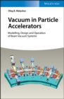 Vacuum in Particle Accelerators : Modelling, Design and Operation of Beam Vacuum Systems - eBook