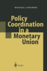Policy Coordination in a Monetary Union - eBook