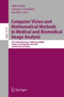 Computer Vision and Mathematical Methods in Medical and Biomedical Image Analysis : ECCV 2004 Workshops CVAMIA and MMBIA Prague, Czech Republic, May 15, 2004, Revised Selected Papers - eBook