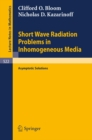 Short Wave Radiation Problems in Inhomogeneous Media : Asymptotic Solutions - eBook