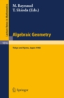 Algebraic Geometry : Proceedings of the Japan-France Conference held at Tokyo and Kyoto, October 5-14, 1982 - eBook