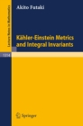 Kahler-Einstein Metrics and Integral Invariants - eBook